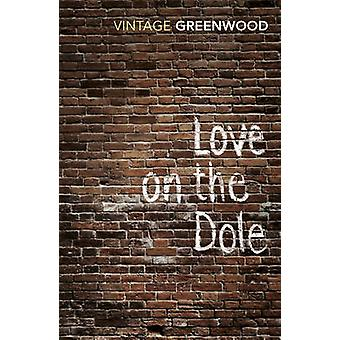 Love on the Dole by Walter Greenwood - 9780099224815 Book