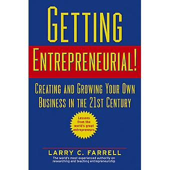 Getting Entrepreneurial! - Creating and Growing Your Own Business in t