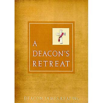 A Deacon's Retreat by James Keating - 9780809146444 Book