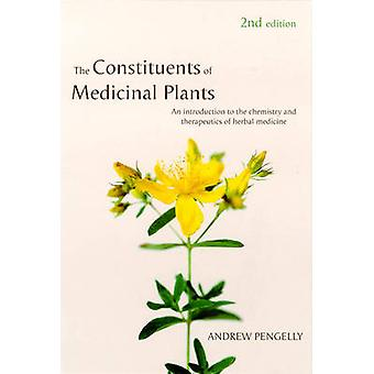 The Constituents of Medicinal Plants - An Introduction to the Chemistr
