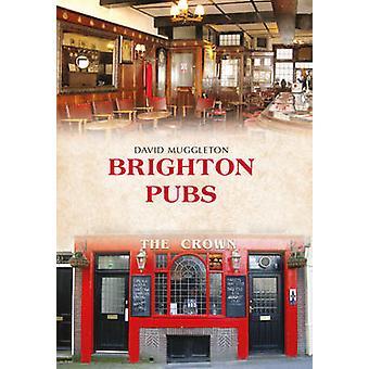 Brighton Pubs by David Muggleton - 9781445649931 Book