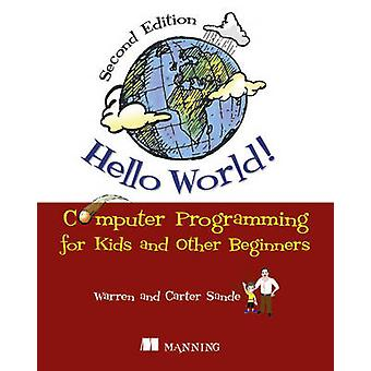 Hello World! Computer Programming for Kids and Other Beginners (2nd R