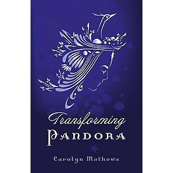 Omvandla Pandora av Carolyn Mathews - 9781780997452 bok