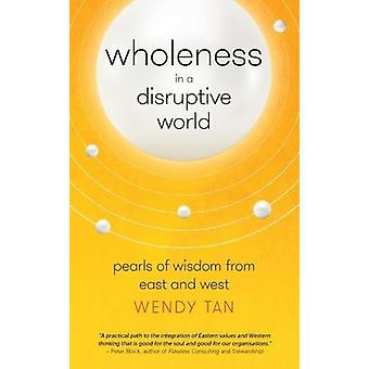 Wholeness in a Disruptive World - Pearls of Wisdom from East and West