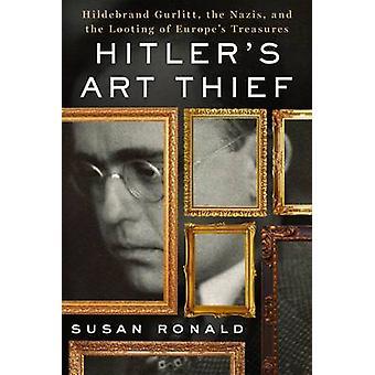 Hitler's Art Thief by Susan Ronald - 9781250096678 Book
