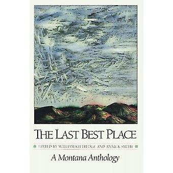 Der letzte beste Ort - eine Montana-Anthologie von William Kittredge - Annic