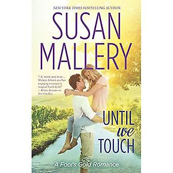 Until We Touch (Fool's Gold Romance)