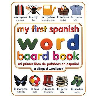 My First Spanish Word Board Book/Mi Primer Libro de Palabras En Espanol (My First Word Books)
