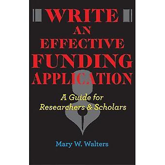 Écrire une demande de financement en vigueur: un Guide pour les chercheurs et les universitaires