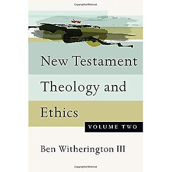 New Testament Theology and Ethics, Volume 2