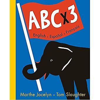 ABC X 3: English/Espanol/Francais