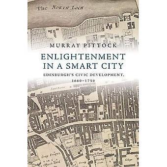 Oplysning i en Smart City: Edinburgh's Civic udvikling, 1660-1750