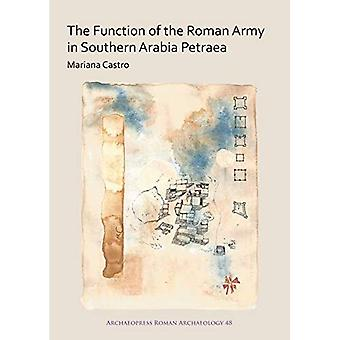 The Function of the Roman Army in Southern Arabia Petraea (Archaeopress Roman Archaeology)