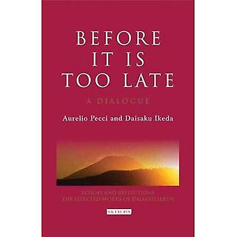 Before It Is Too Late: A Dialogue (Echoes and Reflections Series)