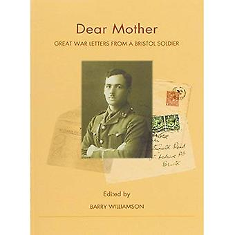 Dear Mother... Great War Letters from a Bristol Soldier