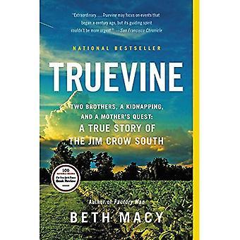 Truevine: Deux frères, un enlèvement et la quête de la mère: une histoire vraie du Sud Jim Crow