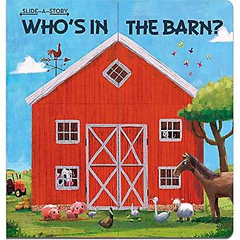 Slide-a-Story: Who's in the� Barn? [Board book]