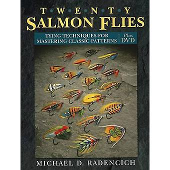 Twenty Salmon Flies - Tying Techniques for Mastering Classic Patterns