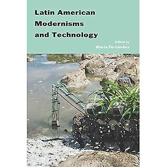 Latin American Modernisms And Technology