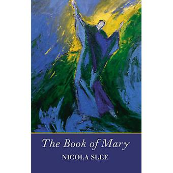 The Book of Mary by Slee & Nicola