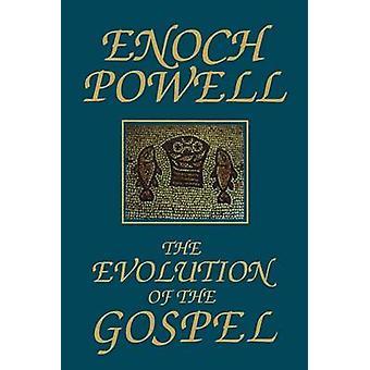 De evolutie van de evangelie A nieuwe vertaling van het eerste evangelie met commentaar en inleidende Essay door Enoch Powell & J.
