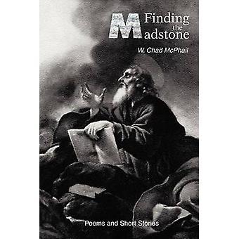 Encontrando a Madstone poemas e contos por McPhail & Whitney C