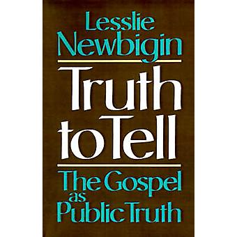 Vérité pour raconter l'Évangile comme vérité Public par Newbigin & Lesslie