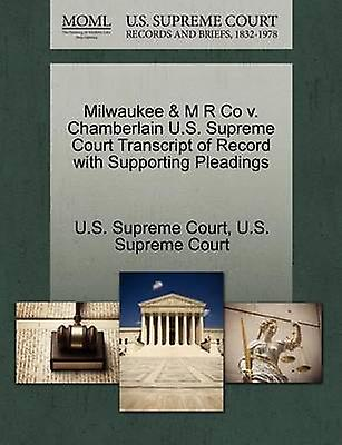 Milwaukee  M R Co v. Chamberlain U.S. Supreme Court Transcript of Record with Supporting Pleadings by U.S. Supreme Court