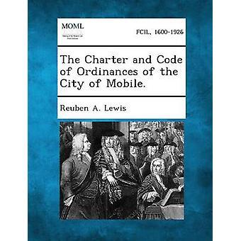 Charter og koden for ordinanser av City Mobile. av Lewis & Reuben en.