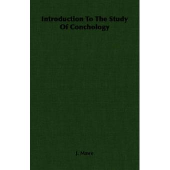 Introduction To The Study Of Conchology di Mawe & J.