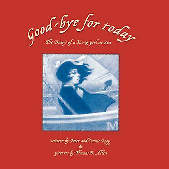 GoodBye for Today The Diary of a Young Girl at Sea by Roop & Connie