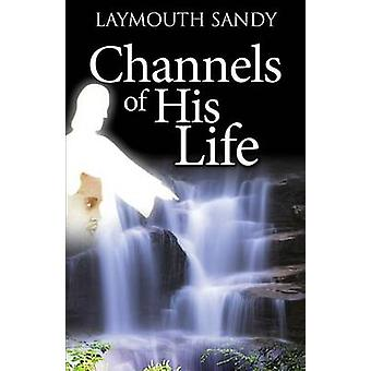 CHANNELS OF HIS LIFE von SANDY & LAYMOUTH