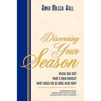 Discerning Your Season by Hall & Anya Miller