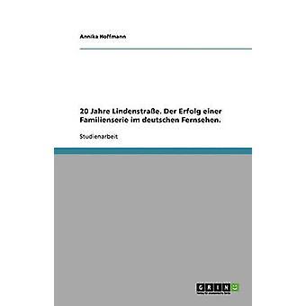 20 Jahre Lindenstrasse. Der Erfolg Einer Familienserie Im Deutschen Fernsehen. by Hoffmann & Annika
