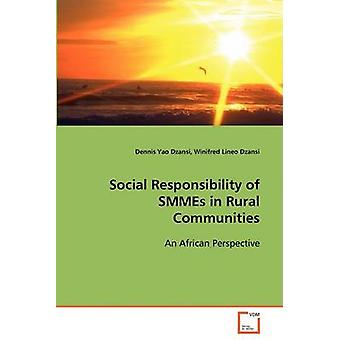 Social Responsibility of SMMEs in Rural Communities by Dzansi & Dennis Yao