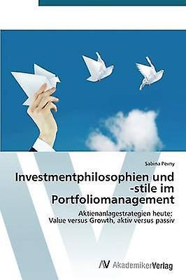 Investmentphilosophien Und Stile Im Portfoliohommeagement by Pevny Sabina