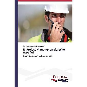 El Project Manager en derecho espaol by de Lemus Vara Francisco Javier