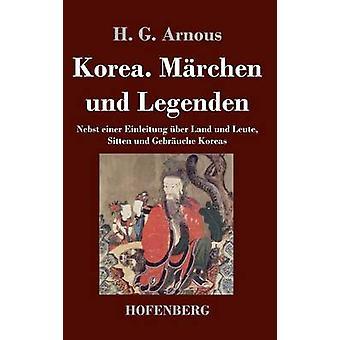 Korea. Mrchen und Legenden by H. G. Arnous