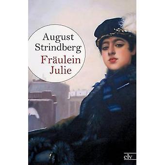 Frulein Julie by Strindberg & August