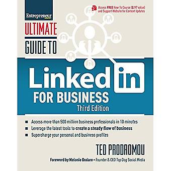 Ultimate Guide to Linkedin for Business: Access More Than 500 Million People in� 10 Minutes (Ultimate)