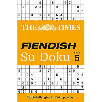 The Times Fiendish Su Doku Book 5 - 200 Challenging Su Doku Puzzles by
