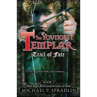 Trail of Fate - Book 2 by Michael P Spradlin - 9780142417072 Book