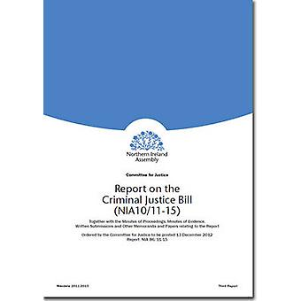Report on the Criminal Justice Bill (NIA10/11-15) - Third Report - Vol