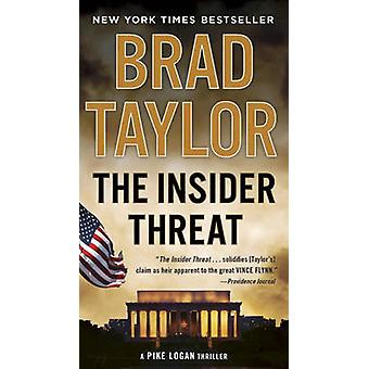 The Insider Threat - A Pike Logan Thriller by Brad Taylor - 9780451477
