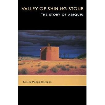 Valley of Shining Stone - The Story of Abiquiu by Lesley Poling-Kempes