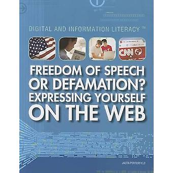 Freedom of Speech or Defamation? Expressing Yourself on the Web by Ja
