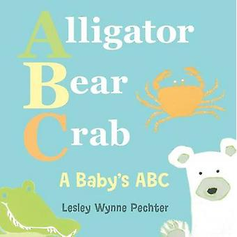 Alligator - Bear - Crab by Lesley Wynne Pechter - 9781459815070 Book
