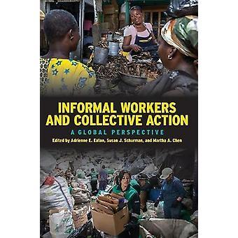 Informella arbetare och kollektiva åtgärder-ett globalt perspektiv av Adrie