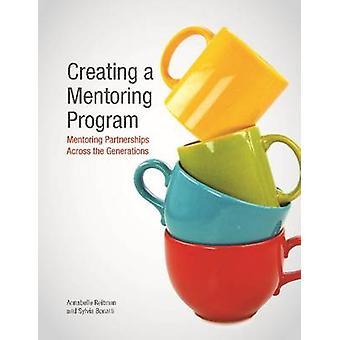 Creating a Mentoring Program - Mentoring Partnerships Across the Gener