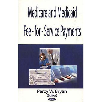 Medicaid Fee-for-Service Payments by Percy W. Bryan - 9781594540660 B